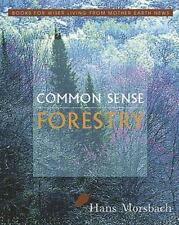 Common Sense Forestry Books for Wiser Living from Mother Earth News