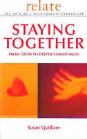 Relate Guide To Staying Together: From Crisis to Deeper Commitment by Relate, Su