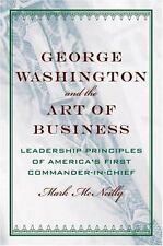 George Washington and the Art of Business : Leadership Principles of...