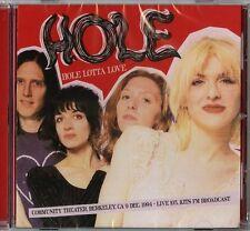 HOLE HOLE LOTTA LOVE COMMUNITY THEATER LIVE 105 1994 CD NUOVO SIGILLATO !!
