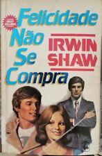 Felicidade Nao Se Compra  di Irwin Shaw,  1986,  Nova Cultural - ER