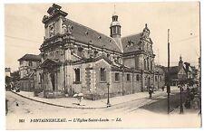 CPA 77 - FONTAINEBLEAU (Seine et Marne) - 261. L'Eglise Saint-Louis - LL