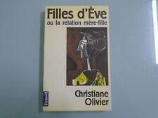 CHRISTIANE OLIVIER- FILLES D EVE OU LA RELATION MERE FILLE- ED DENOEL- 1998