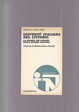 Saba GIOVENTù ITALIANA DEL LITTORIO stampa dei giovani nella guerra fascista