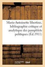 Histoire: Marie-Antoinette Libertine, Bibliographie Critique by Sans Auteur...