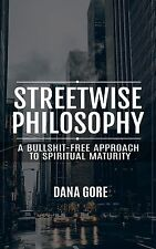Streetwise Philosophy: A Bullshit-Free Approach to Spiritual Maturity Paperback