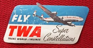 "TRANS WORLD AIRLINES (TWA) ""SUPER CONSTELLATIONS"" VINTAGE LABEL"