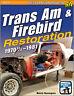 Trans Am & Firebird Restoration: 1970 1/2 - 1981 Book ~ Step-by-Step~BRAND NEW!