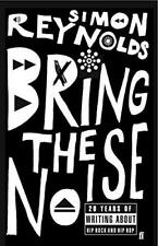 Bring the Noise by Reynolds, Simon | Paperback Book | 9780571232079 | NEW