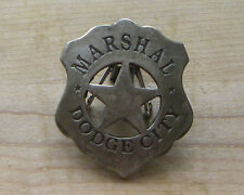MARSHAL - DODGE CITY  BADGE WITH PIN BACK WESTERN SHERIFF MARSHALL POLICE