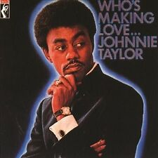 Who's Making Love  Johnnie Taylor CD  EUC  perfect!