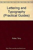 Lettering & Typography - Including Calligraphy and Graphic Design (An Usborne Gu