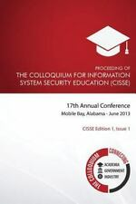 CISSE Edition One: Proceeding of the Colloquium for Information System...