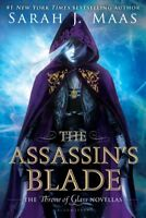 Assassin's Blade : The Throne of Glass Novellas, Paperback by Maas, Sarah J.,...