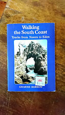 WALKING THE SOUTH COAST tracks from nowra to eden GRAEME BARROW 1988