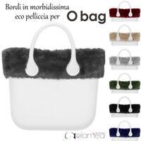 bordo per borsa obag pelliccia pelo compatibile o bag grande standard accessori