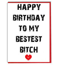 My Bestest Bitch Funny Rude Birthday Card For Best Mate BFF Sister Mum Daughter