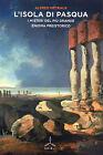 L'isola di Pasqua. I misteri del più grande enigma preistorico- A.METRAUX, ST421