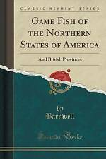Game Fish of the Northern States of America: And British Provinces (Classic Repr