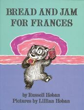 Bread And Jam For Frances: By Russell Hoban