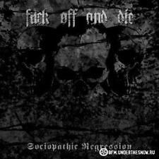 Fuck Off and Die! - Sociopathic Regression (Svartthron,Glorior Belli,Kult)