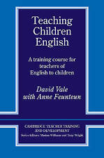Teaching Children English: A Training Course  for Teachers of English to Childre