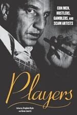 Players: Con Men, Hustlers, Gamblers, and Scam Artists, , Good Condition, Book