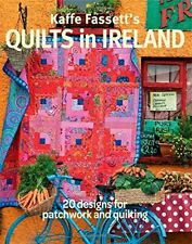 Kaffe Fassett's Quilts in Ireland: 20 Designs for Patchwork (Paperback) New Book