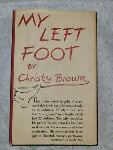 My Left Foot (1st Edition 1st printing) Christy Brown