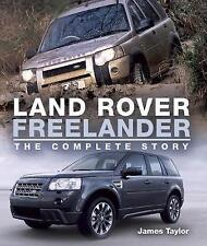 Land Rover Freelander: The Complete Story by James Taylor (Hardback, 2017)
