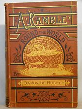 Baron de Hubner. Ramble Round The World. 1st US Ed 1874 Yosemite & Salt Lake Cit