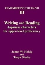 Remembering the Kanji III: Writing and Reading Japanese Characters for Upper-