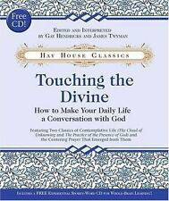 Touching the Divine: How to Make Your Daily Life a Conversation with God