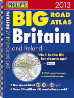 (Good)-Philip's Big Road Atlas Britain and Ireland 2013: Spiral A3 (Philips Road