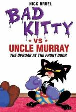 Bad Kitty: Bad Kitty vs. Uncle Murray : The Uproar at the Front Door by Nick Bru