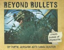 Beyond Bullets: A photo journal of Afghanistan: By Gerszak, Rafal