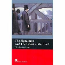 The Signalman: AND The Ghost at the Trial (Macmillan Readers), Dickens, Charles,