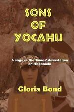Sons of Yocahu: A Saga of the Tainos' Devastation on Hispaniola-ExLibrary