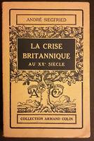 ANDRE' SIEGFRIED LA CRISE BRITANNIQUE AU XX SIECLE 1931
