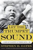 Let the Trumpet Sound : A Life of Martin Luther King, Jr by Stephen