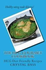 The HCG Gourmet Cookbook : HCG Diet Friendly Recipes by Crystal Bass (2014,...