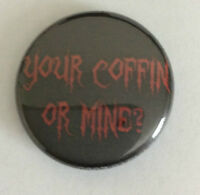 DEVAST8 1-inch BADGE Button Pin Your Coffin or Mine? NEW OFFICIAL MERCHANDISE
