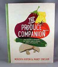 The Produce Companion: from Balconies to Backyards - Brand New Hardcover