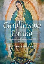Catolicismo Latino : La Transformacion de la Iglesia en Estados Unidos by...