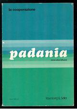 LA COOPERAZIONE ROSENBERG & SELLIER 1987 PADANIA STORIA CULTURA ANNO I N. 2