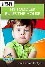 NEW Help! My Toddler Rules the House (Life-Line Mini-Book) by Paul Tautges