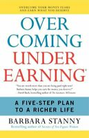 Overcoming Underearning : A Five-Step Plan to a Richer Life, Paperback by Sta...