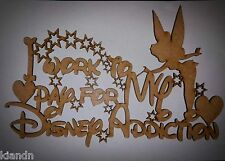"3mm MDF Lasercut blank plaque/sign ""I work to pay for my Disney Addiction"""