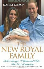 The New Royal Family: Prince George, William and Kate, the Next Generation by Ro