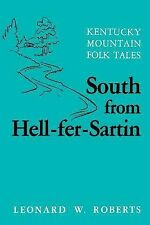 South from Hell-Fer-Sartin : Kentucky Mountain Folk Tales by Leonard W....